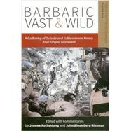 Barbaric Vast & Wild by Rothenberg, Jerome; Bloomberg-rissman, John, 9780996007993