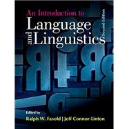 An Introduction to Language and Linguistics by Fasold, Ralph; Connor-linton, Jeffrey, 9781107637993
