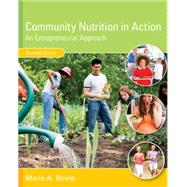 Community Nutrition in Action, 7th by Boyle, Marie A., 9781305637993