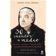 Treinta cuentos y medio by Bermudez, Emilio Aragón; Irasema, Rita; Feijó, Manuel; Rodríguez, Virginia, 9788497007993