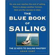 The Blue Book of Sailing The 22 Keys to Sailing Mastery by Cort, Adam, 9780071547994