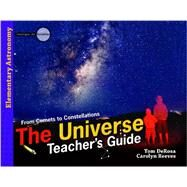 The Universe: From Comets to Constellations by Derosa, Tom; Reeves, Carolyn, 9780890517994
