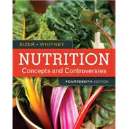 Nutrition Concepts and Controversies by Sizer, Frances; Whitney, Ellie, 9781305627994