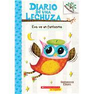 Eva ve un fantasma: A Branches Book (Diario de una lechuza #2) by Elliott, Rebecca, 9781338087994