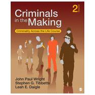 Criminals in the Making by Wright, John Paul; Tibbetts, Stephen G.; Daigle, Leah E., 9781452217994