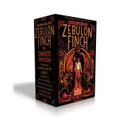 The Death and Life of Zebulon Finch -- The Complete Confession At the Edge of Empire; Empire Decayed by Kraus, Daniel, 9781481477994