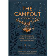 The Campout Cookbook by Hanel, Marnie; Stevenson, Jen, 9781579657994