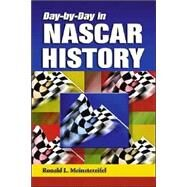 Day-By-Day in NASCAR History by Meinstereifel, Ronald L., 9780786417995