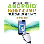 Android Boot Camp for Developers Using Java A Guide to Creating Your First Android Apps by Hoisington, Corinne, 9781305857995