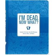 I'm Dead, Now What? by Peter Pauper Press, 9781441317995