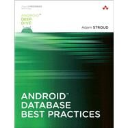 Android Database Best Practices by Stroud, Adam, 9780134437996