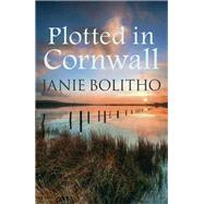 Plotted in Cornwall by Bolitho, Janie, 9780749017996