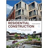 Fundamentals of Residential Construction by Allen, Edward; Thallon, Rob; Schreyer, Alexander C., 9781118977996