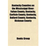 Kentucky Counties on the Mississippi River by , 9781158267996