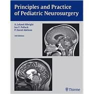 Principles and Practice of Pediatric Neurosurgery by Albright, A. Leland, M.D., 9781604067996