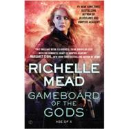 Gameboard of the Gods Age of X by Mead, Richelle, 9780451467997