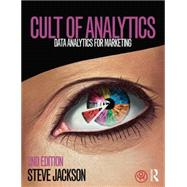 Cult of Analytics: Data analytics for marketing by Jackson; Steve, 9781138837997