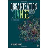 Organization Change: Theory and Practice by Burke, W. Warner, 9781506357997