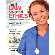 Health Law and Medical Ethics by Allen, James, 9780135027998