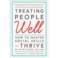 Treating People Well by Berman, Lea; Bernard, Jeremy; Bush, Laura, 9781501157998