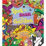 Spot the Snail in the Garden by Maidment, Stella; Miligrado, Emiliano; Dreidemy, Joelle, 9781609927998
