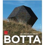 Mario Botta: Architecture and Memory by Botta, Mario; Pellandimi, Paola; Boyer, John, 9788836627998