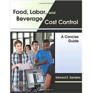 Food, Labor, and Beverage Cost Control: A Concise Guide by Sanders, Edward E., 9781478627999
