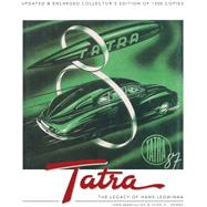 Tatra the Legacy of Hans Ledwinka by Margolius, Ivan; Henry, John G., 9781845847999