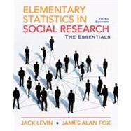 Elementary Statistics in Social Research Essentials by Levin, Jack A; Fox, James Alan, 9780205638000