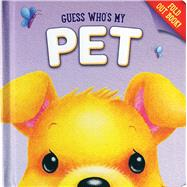 Guess Who's My Pet by Mumme, Sarah; Samuel, Janet, 9780764168000