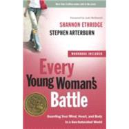 Every Young Woman's Battle by ETHRIDGE, SHANNONARTERBURN, STEPHEN, 9780307458001
