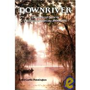 Downriver : Currents of Style in Louisiana Painting, 1800-1950 by Pennington, Estill Curtis, 9780882898001
