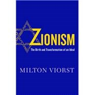 Zionism The Birth and Transformation of an Ideal by Viorst, Milton, 9781250078001