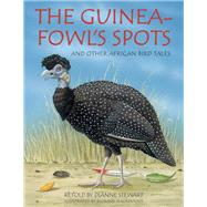 The Guineafowl's Spots and Other African Bird Tales by Stewart, Dianne (RTL); Macintosh, Richard, 9781432308001