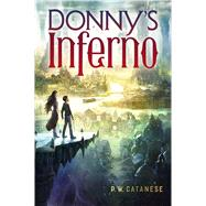Donny's Inferno by Catanese, P. W., 9781481438001