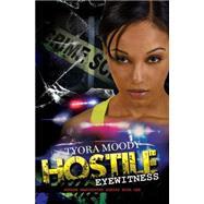 Hostile Eyewitness by Moody, Tyora, 9781622868001
