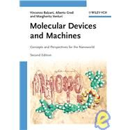 Molecular Devices and Machines : Concepts and Perspectives for the Nanoworld by Balzani                       , Vincenzo; Credi, Alberto; Venturi, Margherita, 9783527318001