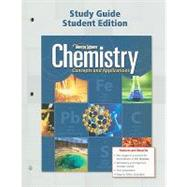Chemistry: Concepts & Applications, Study Guide, Student Edition by Unknown, 9780078908002