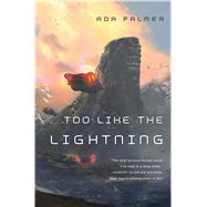 Too Like the Lightning by Palmer, Ada, 9780765378002