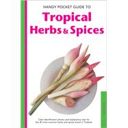 Handy Pocket Guide to Tropical Herbs & Spices by Hutton, Wendy; Cassio, Alberto, 9780794608002