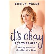 It's Okay Not to Be Okay by Walsh, Sheila, 9780801078002