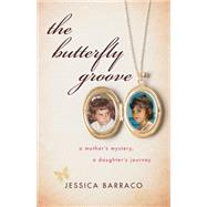 The Butterfly Groove by Barraco, Jessica, 9781631528002