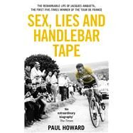Sex, Lies and Handlebar Tape by Howard, Paul, 9781910948002