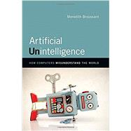 Artificial Unintelligence by Broussard, Meredith, 9780262038003