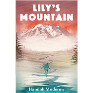 Lily's Mountain by Moderow, Hannah, 9780544978003