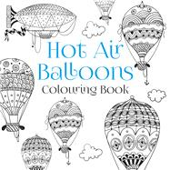 Hot Air Balloons Colouring Book by History Press, 9780750968003