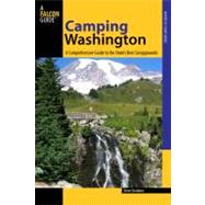 Camping Washington, 2nd A Comprehensive Guide to Public Tent and RV Campgrounds by Giordano, Steve, 9780762778003