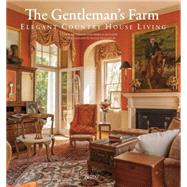 The Gentleman's Farm by Ossman, Laurie; McClane, Debra A.; Smalling, Walter, Jr., 9780847848003