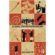 Global Entrepreneurship: Environment and Strategy by KSHETRI; NIR B, 9780415888004