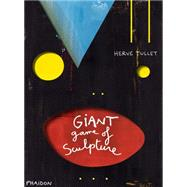 Hervé Tullet: The Giant Game of Sculpture by Tullet, Hervé, 9780714868004